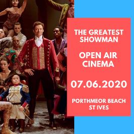 The Greatest Showman - Open Air Cinema at Porthmeor Beach Tickets | Porthmeor Beach  St. Ives  | Sun 7th June 2020 Lineup