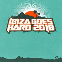 Ibiza Goes Hard 2018 - The Hardest Holiday