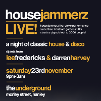 Housejammerz Live! - with Lee Fredericks & Darren Harvey