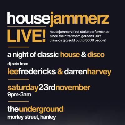Housejammerz Live! - with Lee Fredericks & Darren Harvey