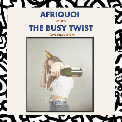 Mac & Jheez 1st Birthday: Afriquoi (DJ Set) and The Busy Twist