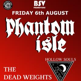 BSV Presents Phantom Isle, The Dead Weights & Hollow Souls