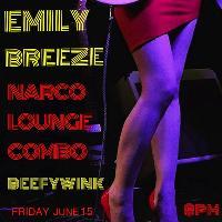 KillingMoon presents..Emily Breeze/Narco lounge combo/Beefywink