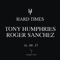 Hard Times turns Twenty Four with Tony Humphries & Roger Sanchez
