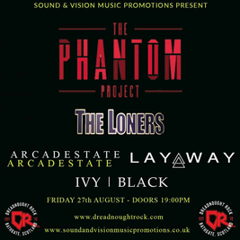 THE PHANTOM PROJECT with THE LONERS, IVY BLACK and ARCADE STATE