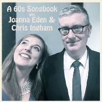 A Sixties Songbook with Joanna Eden and Chris