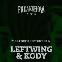Freakshow with Leftwing & Kody