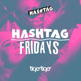 Hashtag Fridays Tiger Tiger Student Sessions