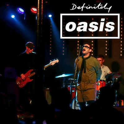 Definitely Oasis - Oasis tribute - Guildford