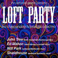 The Perfumed Garden presents; Loft Party