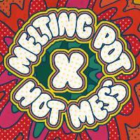 Melting Pot x Hot Mess