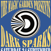 The Magic Garden Presents: Dark Sparks
