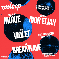 Moxie Pres. On Loop with Mor Elian, Violet & Breakwave