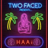 Two Faced presents: Haai
