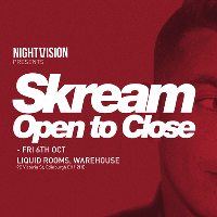 SKREAM - Open to close tour