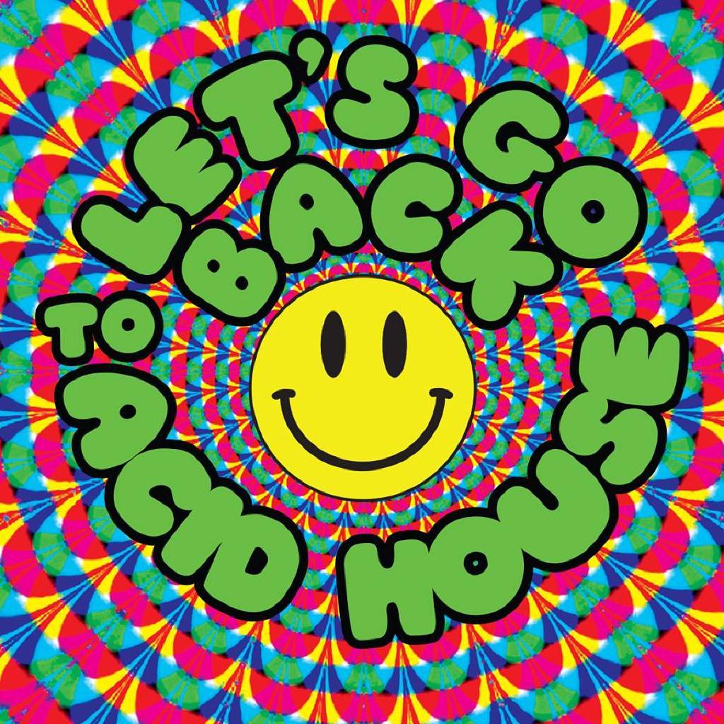 Lets Go Back to Acid House