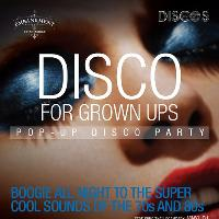 Disco for Grown Ups 70s, 80s soul and disco pop up party