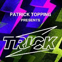 Shindig: Patrick Topping Presents TRICK