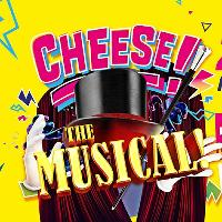 Cheese: The Musical