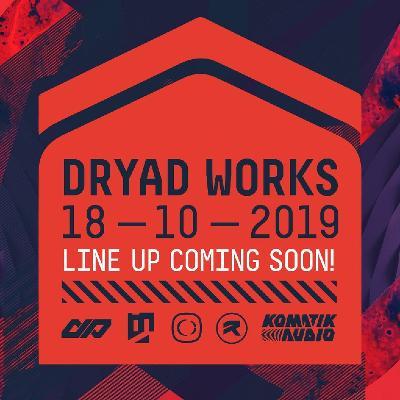 Dryad Works Launch Night