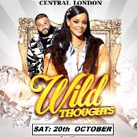 Wild Thoughts. City Party. Central London £5