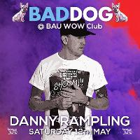 Bad Dog with Danny Rampling
