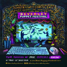 Beverley Puppet Festival | Virtual Event Beverley Beverley  | Sat 4th July 2020 Lineup