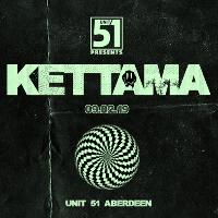 Unit 51 Presents Kettama