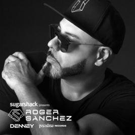 Sugarshack presents Roger Sanchez