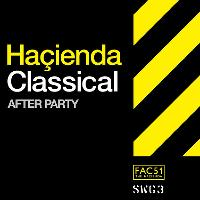 Haçienda Classical Glasgow 2017 - The After Party