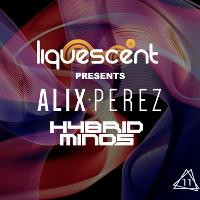 Liquescent Presents - Alix Perez & SP:MC, Hybrid Minds w/Tempza