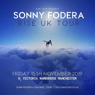 SONNY FODERA - RISE UK TOUR