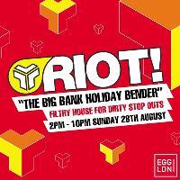 Riot! The Big Bank Holiday Bender
