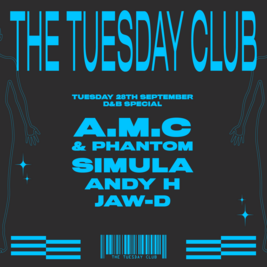 The Tuesday Club: A.M.C & Phantom, Simula, Andy H and Jaw-D