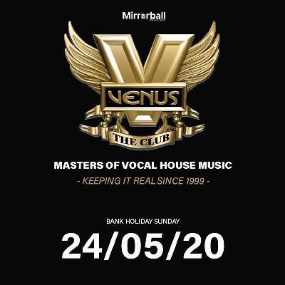 Venus Manchester Bank Holiday Sunday 24th May 2020