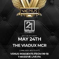 Venus 21st Birthday Bank Holiday Sunday 24th May 2020 at Viadux