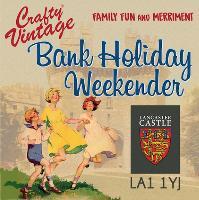 Crafty Vintage : Lancaster Castle :  Bank Holiday Weekend