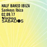 Sankeys Sabados Presents HALF BAKED