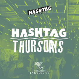 Hashtag Thursdays Piccadilly Institute Student Sessions