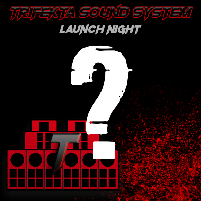 Trifekta Sound System Launch Night!