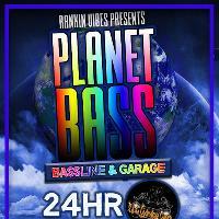 Rankin Vibes Presents:Planet Bass: 24hr Garage Girls Takeover !!