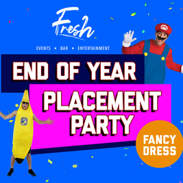 Fresh Presents: End Of Year Placement Party