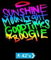 Sunshine, Moonlight, Good times. Boogie