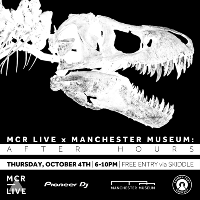 MCR Live x Manchester Museum: After Hours