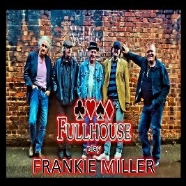 Cancelled - Fullhouse play Frankie Miller & The Hiding Magpie