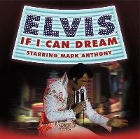 ELVIS - If I Can Dream starring Mark Anthony