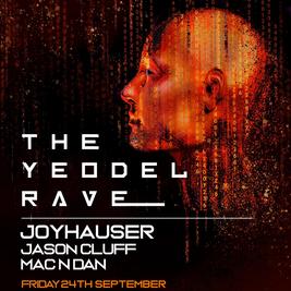 Yeodel Freshers Rave w/ Joyhauser Jason Cluff Mac N Dan