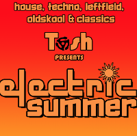 Tosh presents: Electric summer