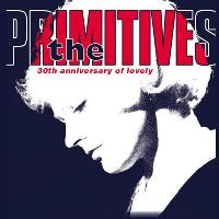 The Primitives - lovely 30th Anniversary tour