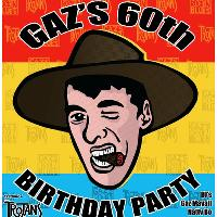 Gaz's 60th Birthday